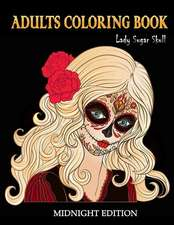 Adults Coloring Book Lady Sugar Skull Midnight Edition