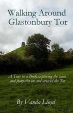 Walking Around Glastonbury Tor