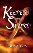 Keeper of the Sword Book Two