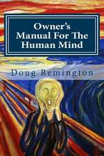 Owner's Manual for the Human Mind