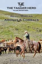 The Tagger Herd- Arenas and Corrals