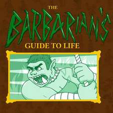 The Barbarian's Guide to Life