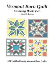 Vermont Barn Quilt Coloring Book Two