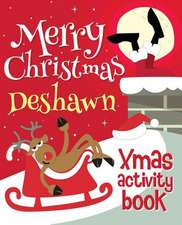 Merry Christmas Deshawn - Xmas Activity Book