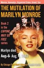 The Mutilation of Marilyn Monroe