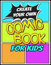 Create Your Own Comic Book for Kids