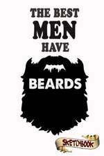 The Best Men Have Beards Sketchbook