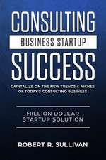 Consulting Business Startup Success