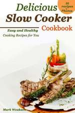 Delicious Slow Cooker Cookbook