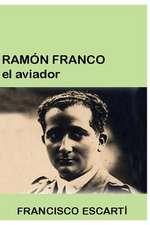 Ramon Franco El Aviador