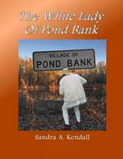 The White Lady of Pond Bank