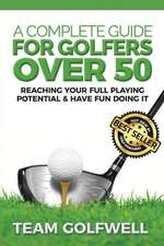 A Complete Guide for Golfers Over 50