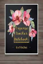 Expense Tracker Notebook 6 X 9 Inches