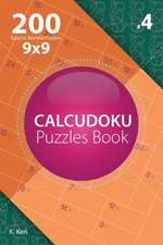 Calcudoku - 200 Easy to Normal Puzzles 9x9 (Volume 4)