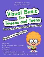 Visual Basic for Tweens and Teens (Black & White Edition)