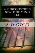 A Subconscious State of Mind 11