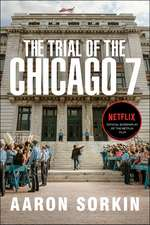 Trial of the Chicago 7: The Screenplay