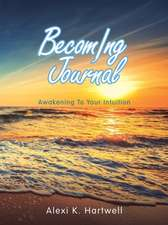 Becoming Journal: Awakening to Your Intuition