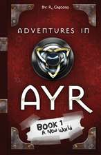 Adventures in Ayr: A New World