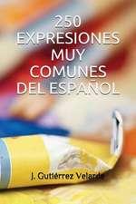 250 Expresiones Muy Comunes del Espa