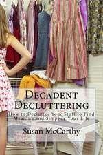 Decadent Decluttering