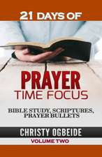 21 Days Prayer Time Focus Vol. Two
