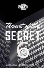 Threat of the Secret 6