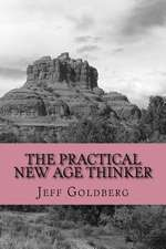 The Practical New Age Thinker