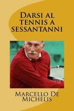 Darsi Al Tennis a Sessantanni