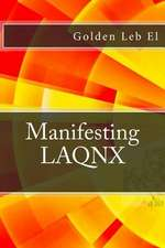 Manifesting Laqnx