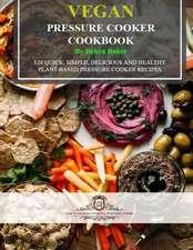 Vegan Pressure Cooker Cookbook (Black & White Edition)