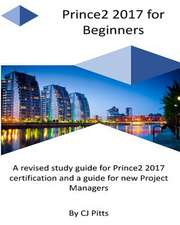 Prince2 2017 for Beginners