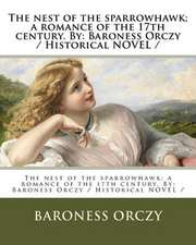 The Nest of the Sparrowhawk; A Romance of the 17th Century. by