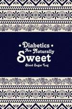 Blood Sugar Log - Diabetics Are Naturally Sweet