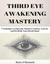 Third Eye Awakening Mastery