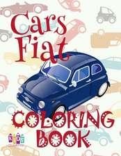 ✌ Cars Fiat ✎ Coloring Book Car Coloring Book 3 Year Old ✍ (Coloring Book 4 Year Old) Coloring Book Kid