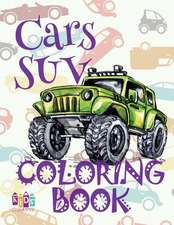 ✌ Cars Suv ✎ Cars Coloring Book Young Boy ✎ Coloring Book 7 Year Old ✍ (Colouring Book Kids) Coloring Book Number