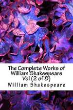 The Complete Works of William Shakespeare Vol (2 of 8)