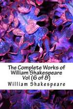 The Complete Works of William Shakespeare Vol (6 of 8)
