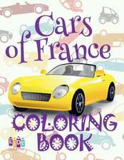 ✌ Cars of France ✎ Coloring Book Car ✎ Coloring Book 3 Year Old ✍ (Coloring Book 4 Year Old) Coloring Book Kid