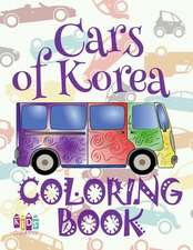 ✌ Cars of Korea ✎ Cars Coloring Book Boys ✎ Coloring Book for Kindergarten ✍ (Coloring Books Kids) Best Cars Book
