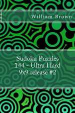 Sudoku Puzzles 144 - Ultra Hard 9x9 Release #2