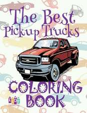 ✌ The Best Pickup Trucks ✎ Coloring Book Cars ✎ Coloring Book 5 Year Old ✍ (Coloring Book Enfants) 2018 Coloring Book