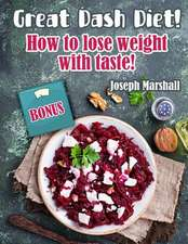 Great Dash Diet! How to Lose Weight with Taste