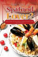 Are You a Seafood Lover?