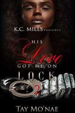 His Love Got Me on Lock 2