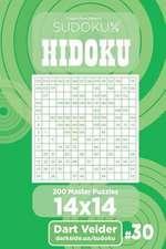 Sudoku Hidoku - 200 Master Puzzles 14x14 (Volume 30)