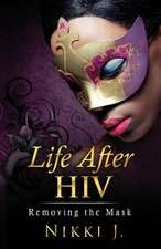Life After HIV