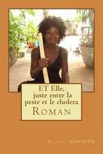 Et Elle, Juste Entre La Peste Et Le Cholera