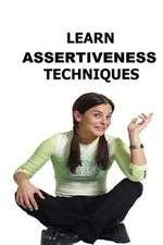 Learn Assertiveness Techniques